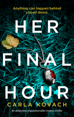 Carla Kovach - Her Final Hour book
