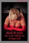 Mark  Julia - Ihr Erster Abend Im Swingerclub