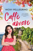 Download and Read Online Caffè amore