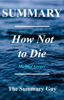 How Not to Die - The Summary Guy