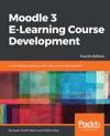 Moodle 3 E-Learning Course Development