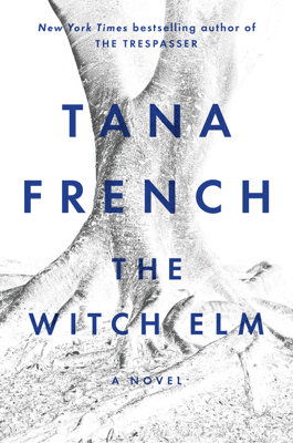 The Witch Elm - Tana French book