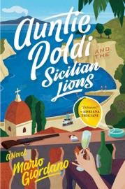 Auntie Poldi and the Sicilian Lions - Mario Giordano