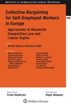 Collective Bargaining for Self-Employed Workers in Europe : Approaches to Reconcile Competition Law and Labour Rights