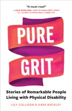 Pure Grit: Stories Of Remarkable People Living With Physical Disability