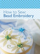 How to Sew: Bead Embroidery