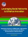 Leveraging Social Networks To Enhance Innovation Department Of The Navys ATHENA Project TANG Initiative To Capture New Ideas From Sailors And Officers Recommendations To Eliminate Barriers