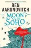 Ben Aaronovitch - Moon Over Soho artwork