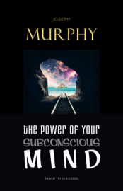 The Power of Your Subconscious Mind book