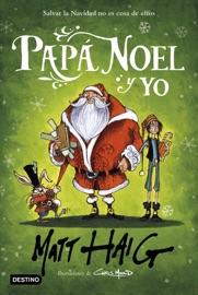 Papá Noel y yo - Matt Haig by  Matt Haig PDF Download