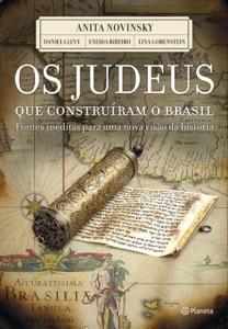 Os judeus que construíram o Brasil Book Cover