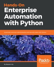 Hands-On Enterprise Automation with Python.