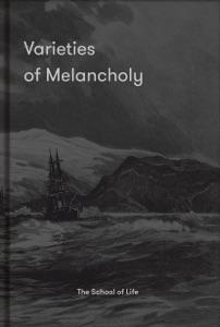 Varieties of Melancholy