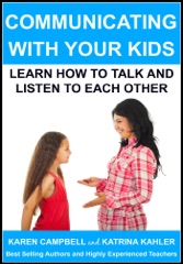Communicating With Your Kids: Learn How to Talk and Listen to Each Other