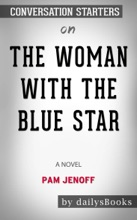 The Woman With The Blue Star: A Novel By Pam Jenoff: Conversation Starters