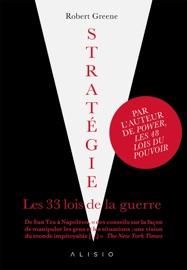 Stratégie, les 33 lois de la guerre PDF Download