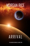 Arrival The Invasion ChroniclesBook Two A Science Fiction Thriller