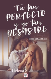 Tú tan perfecto y yo tan desastre Book Cover