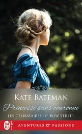 Download Les célibataires de Bow Street (Tome 3) - Princesse sans couronne