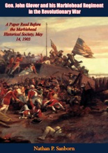 Gen. John Glover and his Marblehead Regiment in the Revolutionary War