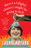 There's a (Slight) Chance I Might Be Going to Hell Book Cover
