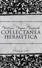 Collectanea Hermetica (Volumes 1-10)