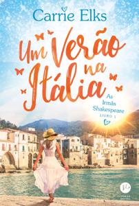 Um verão na Itália – As irmãs de Shakespeare – vol. 1 Book Cover