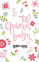Download and Read Online Te quiero, baby