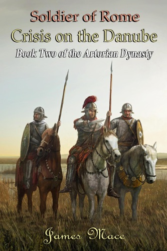 Soldier of Rome: Crisis on the Danube