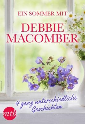 Ein Sommer mit Debbie Macomber - 4 ganz unterschiedliche Geschichten pdf Download