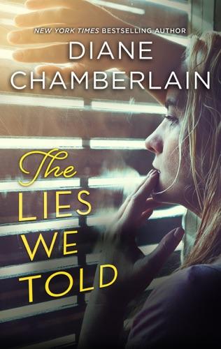 Diane Chamberlain - The Lies We Told