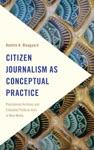 Citizen Journalism As Conceptual Practice