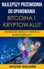Najlepszy Przewodnik Do Opanowania Bitcoina i Kryptowalut