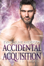 Accidental Acquisition: A Kindred Tales Novel