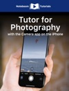 Tutor For Photography With The Camera App On The IPhone