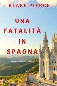 Una fatalità in Spagna (Un anno in Europa – Libro 4) Book Cover