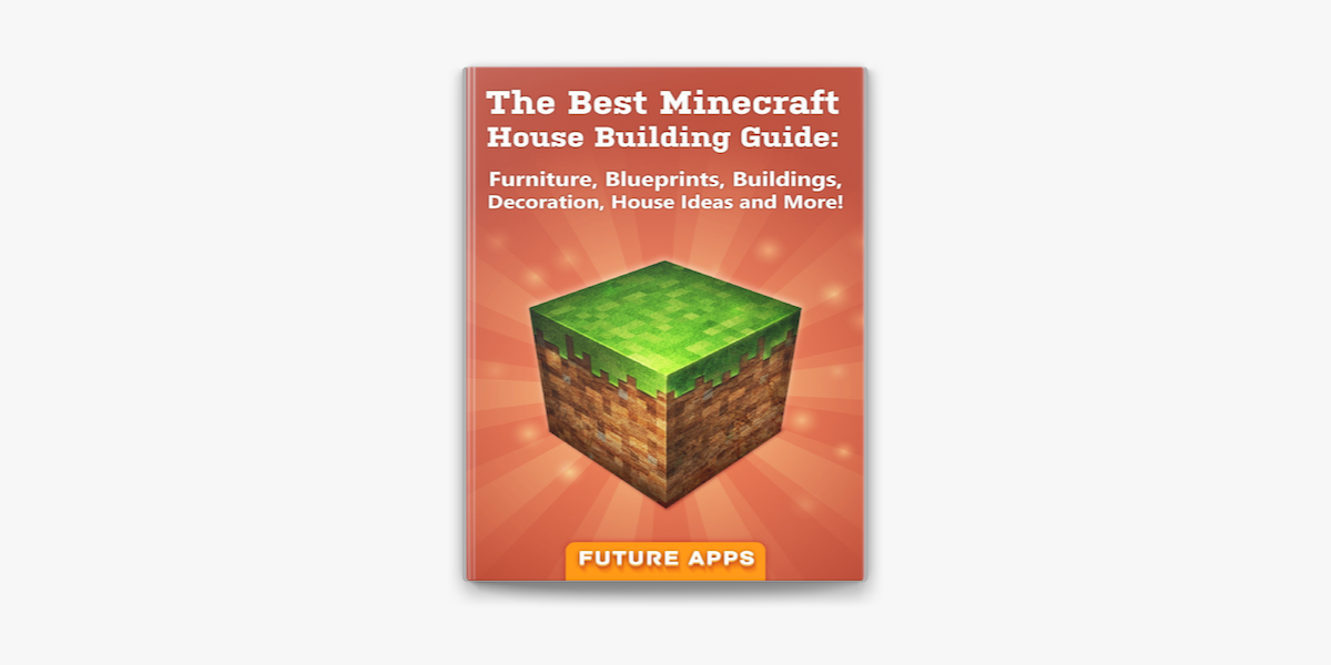 The Best Minecraft House Building Guide On Apple Books