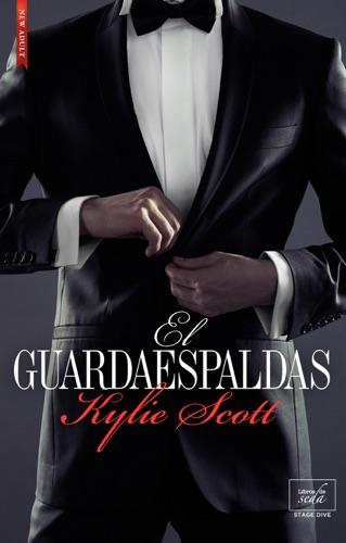 Kylie Scott - El guardaespaldas (Stage Dive-4,5)
