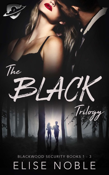 The Black Trilogy (Blackwood Security Books 1 - 3) - Elise Noble book cover