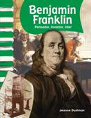 Benjamin Franklin: Pensador, inventor, líder