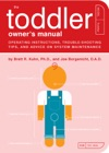 The Toddler Owners Manual
