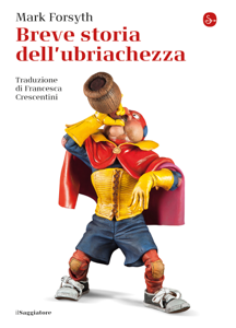 Breve storia dell'ubriachezza Book Cover