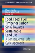 Food, Feed, Fuel, Timber Or Carbon Sink? Towards Sustainable Land Use