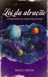 Lei da atração - Pensamentos viram realidade Book Cover