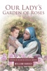 Our Lady's Garden Of Roses