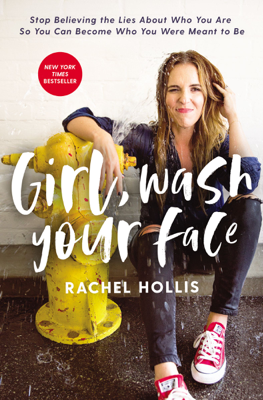 Rachel Hollis - Girl, Wash Your Face book