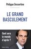 Philippe Dessertine - Le Grand basculement Grafik