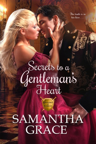 Secrets to a Gentleman's Heart - Samantha Grace - Samantha Grace