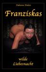 Franziskas Wilde Liebesnacht
