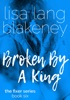 Broken By A King (Fixer Series Book 6)
